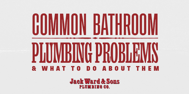 """red text reading """"common bathroom problems & what to do abou them"""" on a gray background"""
