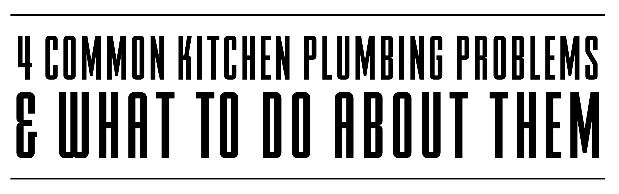 4 Common Kitchen Plumbing Problems and What To Do About Them